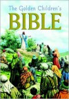 The Golden Children's Bible - Joseph A. Grispino, Samuel Terrien, Jose Miralles, David H. Wice