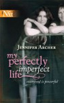 My Perfectly Imperfect Life - Jennifer Archer