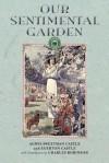 Our Sentimental Garden - Agnes Castle, Egerton Castle, Charles Robinson