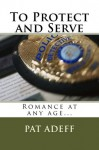 To Protect and Serve - Pat Adeff