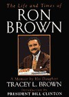 The Life and Times of Ron Brown: A Memoir - Tracey L. Brown, Bill Clinton