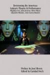 Envisioning the Americas: Latina/O Theatre & Performance - Caridad Svich