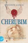 Cherubim: Historischer Roman (Engelmörder-Trilogie) (German Edition) - Kathrin Lange