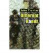 Different Hands - John Tranter