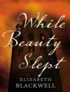 While Beauty Slept - Elizabeth Blackwell, Wanda McCaddon