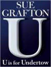 U Is For Undertow (Kinsey Millhone #21) - Sue Grafton, Judy Kaye