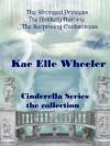 Cinderella Series - Kae Elle Wheeler