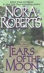 Tears Of The Moon (Irish Trilogy) - Nora Roberts