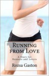 Running from Love - Rozsa Gaston