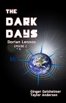 The Dark Days: Dorian Lennox - Episode 2 - Ginger Gelsheimer, Taylor Anderson
