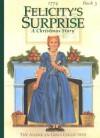 Felicity's Surprise: A Christmas Story: 1774 - Valerie Tripp