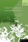 Motion Encoding in Language and Space - Mila Vulchanova, Emile van der Zee