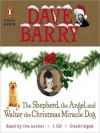The Shepherd, the Angel, and Walter the Christmas Miracle Dog (MP3 Book) - Dave Barry
