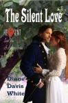 The Silent Love (Love Vine: A Regency Series) - Diane Davis White