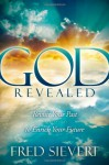 God Revealed: Revisit Your Past to Enrich Your Future - Fred Sievert