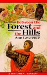 Between the Forest and the Hills - Ann Lawrence