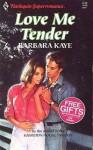 Love Me Tender (Harlequin Superromance, No 495) - Barbara Kaye