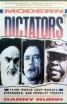 Modern Dictators: Third World Coup Makers, Strongmen, and Populist Tyrants - Barry Rubin