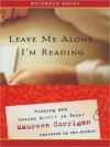 Leave Me Alone, I'm Reading: Finding and Losing Myself in Books (MP3 Book) - Maureen Corrigan
