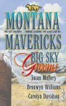 Montana Mavericks: Big Sky Grooms: Spirit of the Wolf/As Good as Gold/The Gamble - Susan Mallery, Bronwyn Williams, Carolyn Davidson