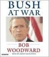 Bush at War - Bob Woodward, James Naughton
