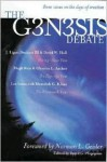 The Genesis Debate: Three Views on the Days of Creation - J. Ligon Duncan III, Hugh Ross, David W. Hall