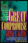 The Great Compromise - Greg Laurie