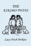 The Eskimo Twins - Lucy Fitch Perkins