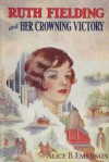 Ruth Fielding and her Crowning Victory Or, Winning Honors Abroad - Alice B. Emerson