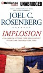 Implosion: Can America Recover from Its Economic and Spiritual Challenges in Time? (Audiocd) - Joel C. Rosenberg, Mel Foster