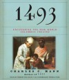 1493: Uncovering the New World Columbus Created (Audio) - Charles C. Mann, Robertson Dean
