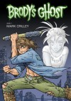 Brody's Ghost Book 1 - Mark Crilley