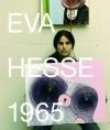 Eva Hesse 1965 - Barry Rosen, Jo Applin, Todd Alden, Kirsten Swenson, Susan Fisher Sterling