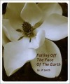 Falling Off The Face Of The Earth - J.F. Smith