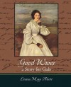 Good Wives: A Story for Girls - Louisa May Alcott