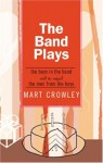 The Band Plays: The Boys in the Band and Its Sequel the Men from the Boys - Mart Crowley