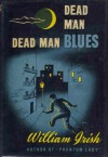 Dead Man Blues - Cornell Woolrich, William Irish