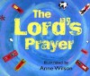 The Lord's Prayer - Anne Wilson