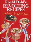Roald Dahl's Revolting Recipes (Red Fox Picture Book) - Quentin Blake, Roald Dahl, Felicity Dahl, Josie Fison