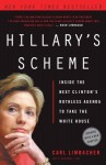 Hillary's Scheme: Inside the Next Clinton's Ruthless Agenda to Take the White House - Carl Limbacher, NewsMax