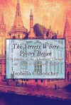 The Streets Where Poetry Began: The Journal of the Adventures Through the Streets Where Poetry Began - Isobella C. Boucher