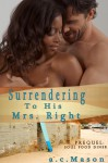 Surrendering to His Mrs. Right - a.c. Mason