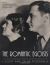 The Romantic Egoists: A Pictorial Autobiography from the Scrapbooks and Albums of F. Scott and Zelda Fitzgerald - Matthew J. Bruccoli, Scottie Fitzgerald Smith, Joan P. Kerr