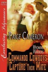 Commando Cowboys Capture Their Mate - Paige Cameron
