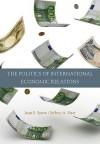The Politics of International Economic Relations - Joan E. Spero, Jeffrey A. Hart