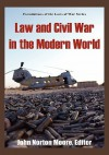 Law and Civil War in the Modern World - John Norton Moore