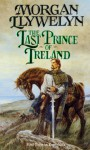The Last Prince of Ireland - Morgan Llywelyn