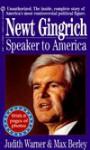 Newt Gingrich: Speaker to America - Judith Warner, Max Berley