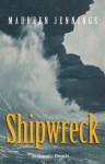 Shipwreck (Good Reads) - Maureen Jennings