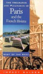 The Treasures and Pleasures of Paris and the French Riviera: Best of the Best - Ron Krannich